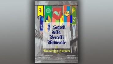 """Piacere, Vercelli. """"I segreti della Vercelli Medievale"""" di Alessandro Barbero"""