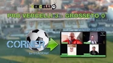 CORNER, 6a stagione: Pro Vercelli – Grosseto 3-0