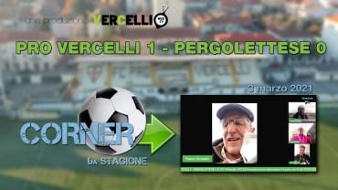 CORNER, 6a stagione: Pro Vercelli – Pergolettese 1-0