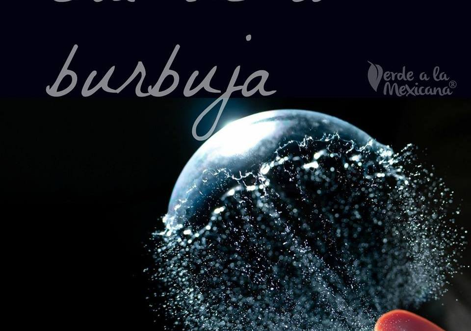 Sal de tu burbuja