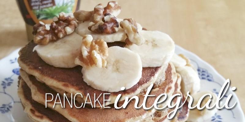 Colazione   Pancakes integrali