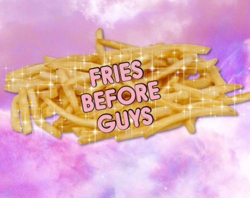 fries-before-guys-being-a-woman-36944079-500-396