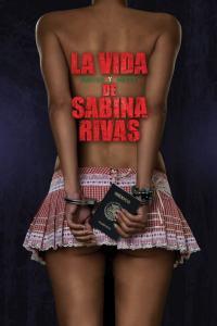 La vida precoz y breve de Sabina Rivas (2012) HD 1080p Latino
