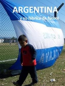 Argentina y su fábrica de fútbol