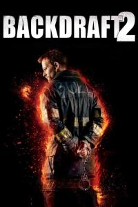 Backdraft 2 (2019) HD 1080p Latino