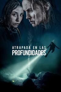Atrapada en las profundidades (2020) HD 1080p Castellano