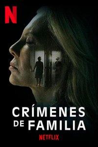 Crímenes de familia (2020) HD 1080p Latino