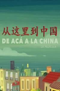 De acá a la China (2019) HD 1080p Latino