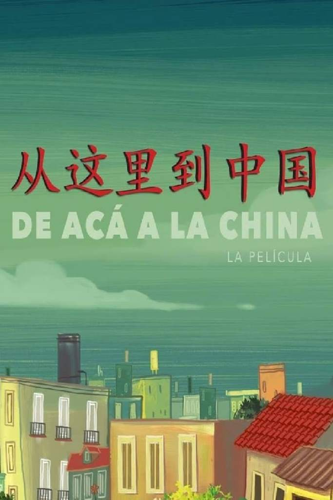 De acá a la China (2019) HD 1080p Latino