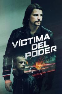 Víctima del poder (2020) HD 1080p Latino