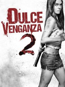 Dulce venganza 2 (2013) HD 1080p Latino