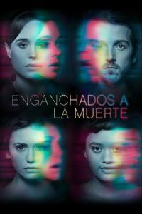 Enganchados a la muerte (2017) HD 1080p Latino