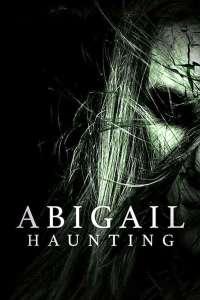 Abigail Haunting (2019) HD 1080p Latino