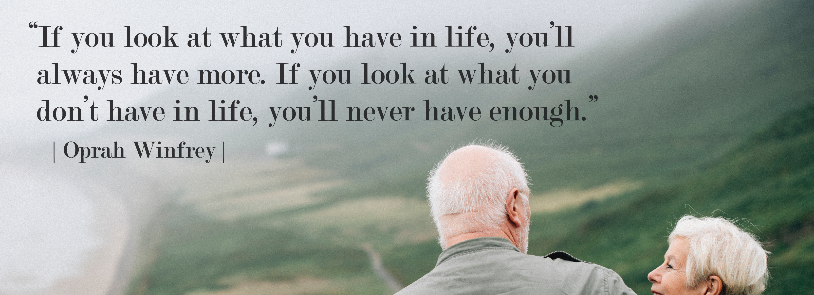 Look at what you have in life
