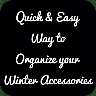 quick and easy way to organize your winter accessories