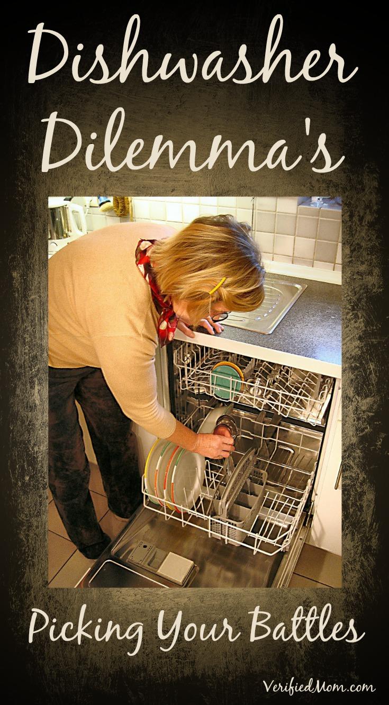 Dishwasher Dilemma's -pick your battles