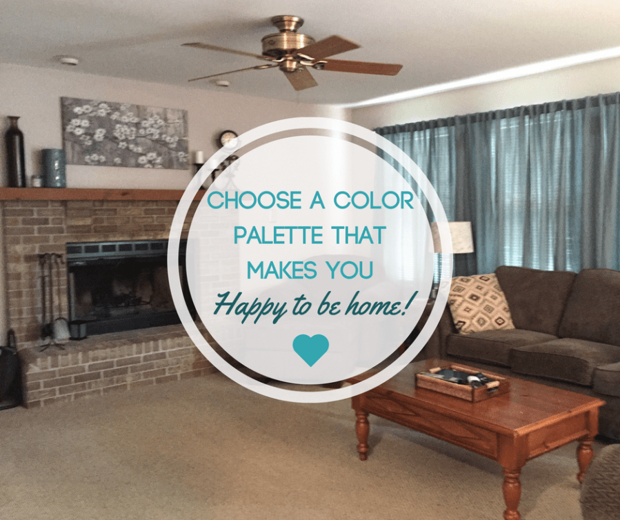 Choose a Color Palette That Makes you Happy to be Home!