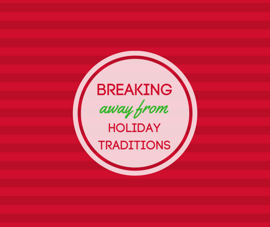 Breaking Away from Holiday Traditions Featured Image