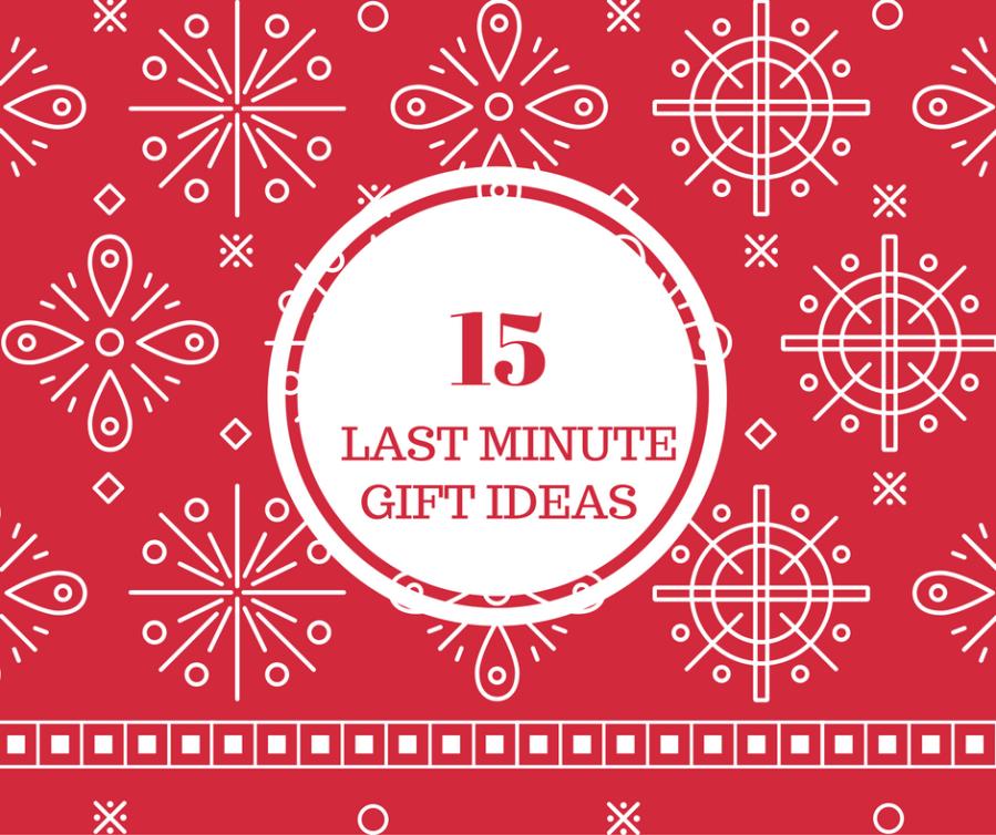 15 Last Minute Gift Ideas