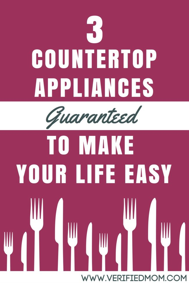 3 countertop appliances guaranteed to make your life easy