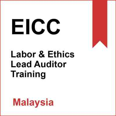 EICC Labor & Ethics Lead Auditor Training Malaysia