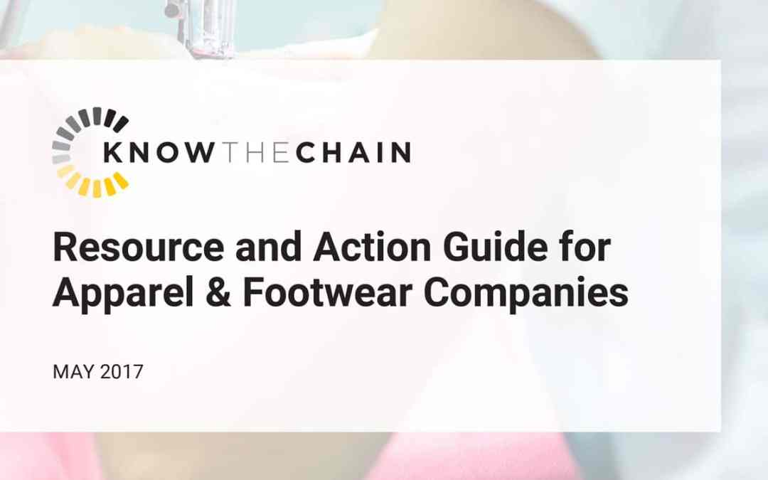 KnowTheChain Releases Apparel and Footwear Action Guide