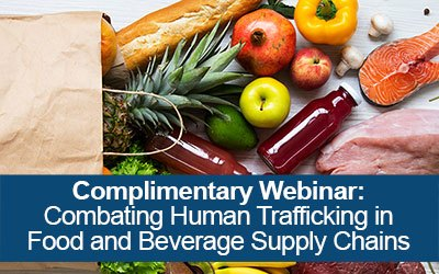 Complimentary Webinar: Combating Human Trafficking in Food and Beverage Supply Chains