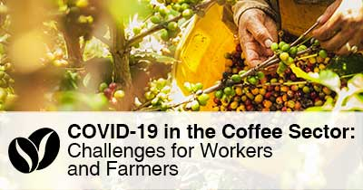 COVID-19 in the Coffee Sector: Challenges for Workers and Farmers