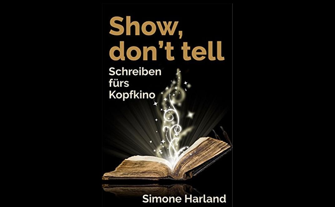 Schreiben fürs Kopfkino: Show, don't tell. Eine Buchempfehlung