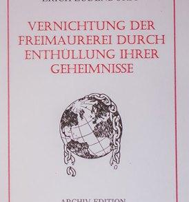 Erich Ludendorff: Vernichtung der Freimaurerei durch Enthüllung ihrer Geheimnisse