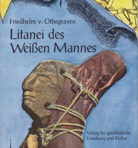 Friedhelm von Othegraven: Litanei des weissen Mannes