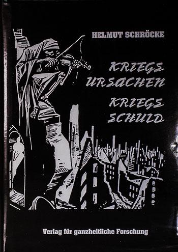 Helmut Schröcke: Kriegsursachen - Kriegsschuld