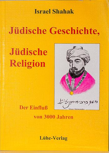 Israel Shahak: Jüdische Geschichte und Jüdische Religion - Der Einfluss von 3000 Jahren
