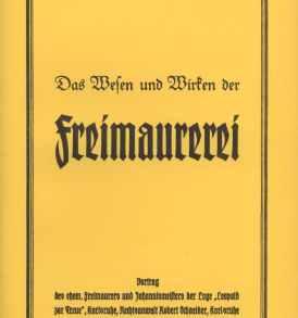 Robert Schneider: Das Wesen und Wirken der Freimaurerei