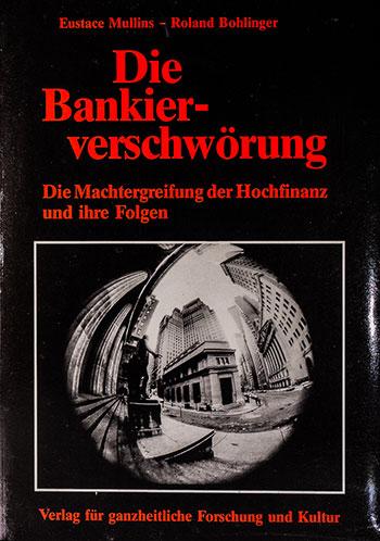 Roland Bohlinger: Die Bankierverschwörung Teil 1 Eestace Mullins