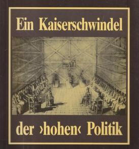 """Walter Löhde: Ein Kaiserschwindel der """"hohen"""" Politik"""