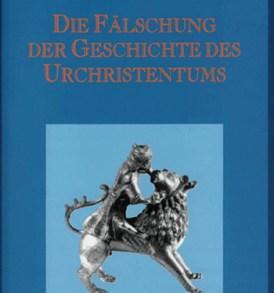 Wilhelm Kammeier: Die Fälschung der Geschichte des Urchristentums