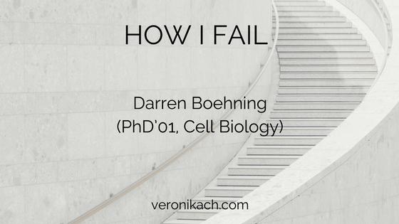 How I Fail: Darren Boehning (PhD'01, Cell Biology)
