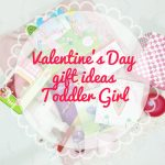 Valentine's Day Gift Ideas for Toddler Girls