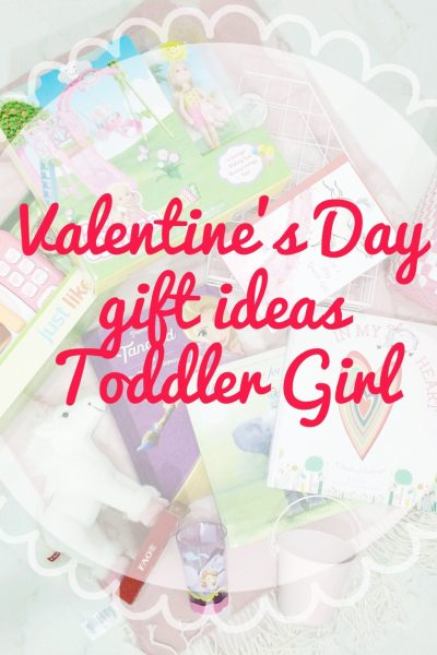 Valentine's Day Gift Ideas for Toddler Girls