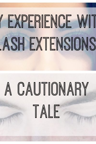 My Experience with Lash Extensions (A Cautionary Tale)