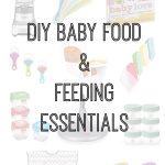 Making Your Own Baby Food: Everything You Need to Know & My Favorite Products