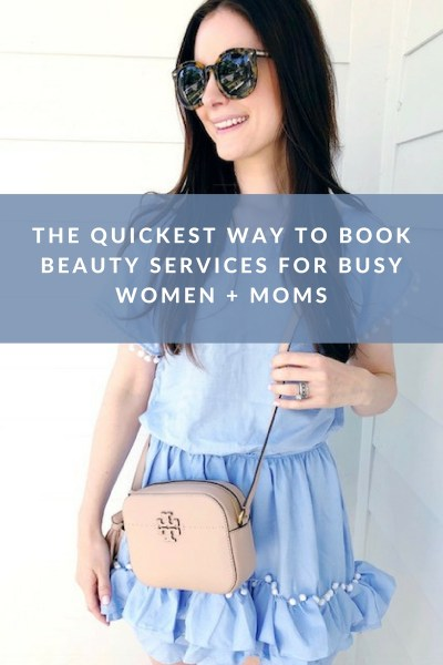 The Quickest Way to Book Beauty Services for Busy Women + Moms