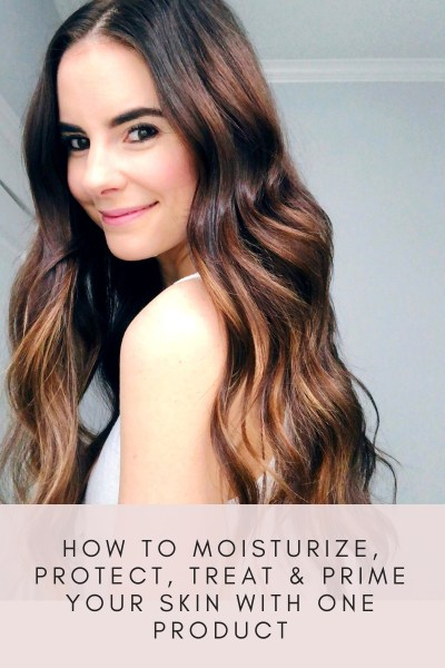 How to Moisturize, Protect, Treat & Prime Your Skin with One Product