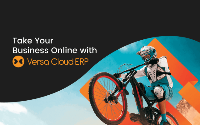 Take Your Business Online with Versa Cloud ERP