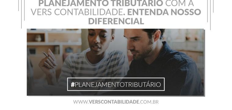 Planejamento tributário com a Vers Contabilidade