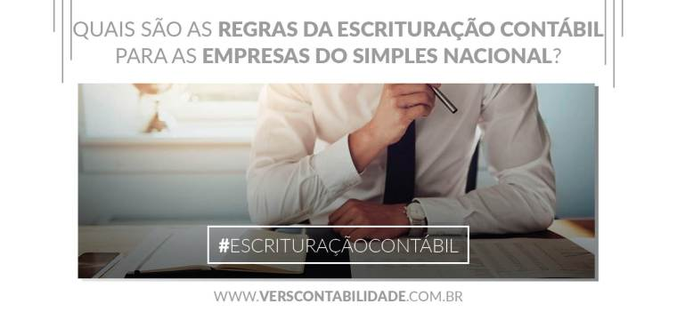 Quais são as regras da Escrituração Contábil para as empresas do Simples Nacional - site 390X230px