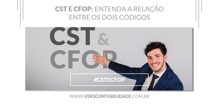 CST e CFOP Entenda a relação entre os dois códigos