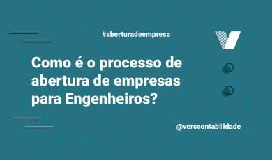 Como é o processo de abertura de empresas para Engenheiros