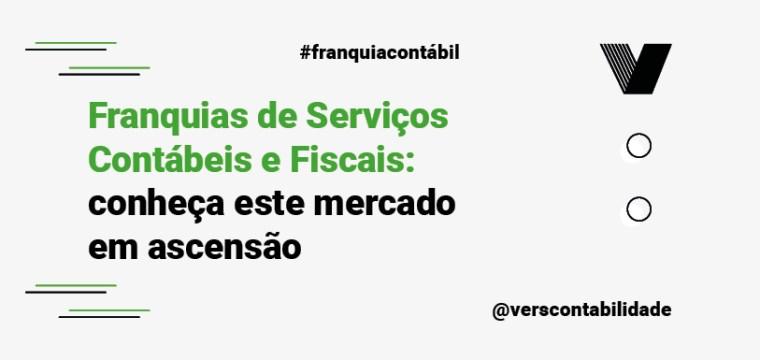 Franquias de Serviços Contábeis e Fiscais conheça este mercado em ascensão
